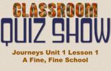 Classroom Quiz Show - Journeys GR 3 Unit 1 - A Fine, Fine