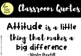 Classroom Quote - Attitude is a little thing that makes a