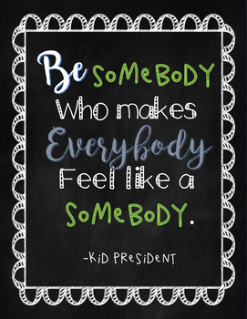 Classroom Quote-By Kid President