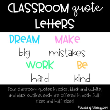 Classroom Quote Letters --> Dream Big, Make Mistakes, Word Hard, & Be Kind