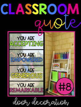 Classroom Quote! You Are Accepting, Empowered, Generous, Remarkable