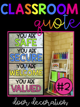 Classroom Quote! - You Are Safe, Secure, Welcome, Valued (Classroom Values)