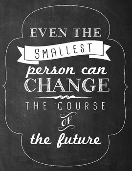 Classroom Quote printable, Change the Course of the future, Tolkien - 8.5x11