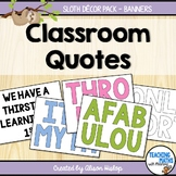 Classroom Quotes Banners and Posters Sloth Decor Set