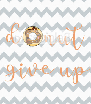 Classroom Decor - Donut give up