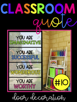 Classroom Quotes! You Are Imaginative, Successful, Wondrous, Worthy.