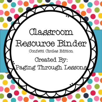 Classroom Resource Binder ~ Confetti Circles