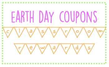 Classroom Rewards: Earth Day Coupons