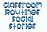 Classroom Routines Social Stories