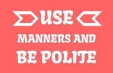 Classroom Rules # 08 - Use Manners and Be Polite