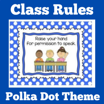 Classroom Rules Posters   Class Rules Posters   Polka Dot Theme