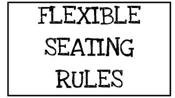 Classroom Rules + Flexible Seating Rules