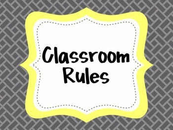 {Classroom Rules} (Gray and Yellow) EDITABLE