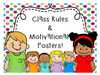 Classroom Rules & Motivational Posters! Cute Kids!
