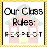 Classroom Rules: RESPECT!