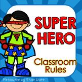 Classroom Rules {Super Hero Theme} Positive Behavior - Who
