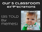 Classroom Rules with MEMES!