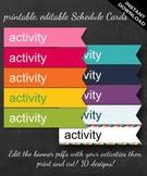 Classroom Schedule Cards - Printable Editable Activity Sch