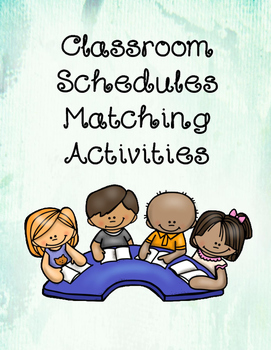 Classroom Schedules Matching Activities