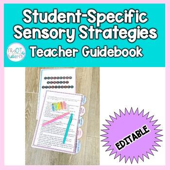 Classroom Sensory Strategies: Editable Guidebook for Teachers