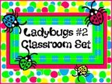 Classroom Set- LADYBUG THEME #2- Bright colors