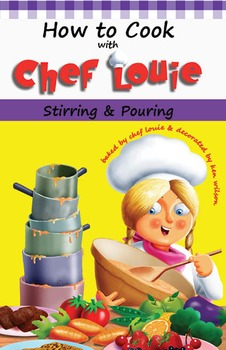 Classroom Set - Stirring & Pouring Cookbook - How to Cook with Chef Louie