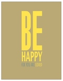 Classroom Sign - Be HAPPY, for you are LOVED