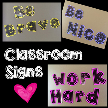 Classroom Signs: Be Brave, Work Hard, Be Nice :)