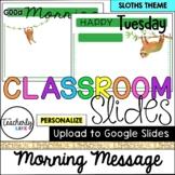 Classroom Slides - Morning Message Templates - Sloths