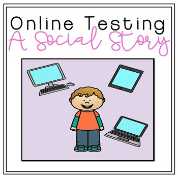 Classroom Social Story: Taking Online Tests