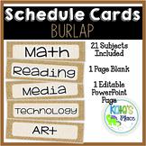 Classroom Subject Editable Schedule Cards- Burlap
