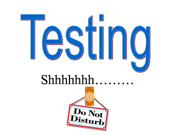 Classroom Testing Sign