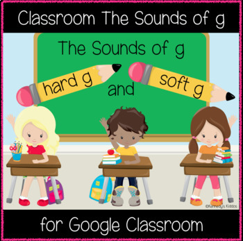 Classroom The Sounds of g (Great for Google Classroom)