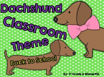 Classroom Theme~ Dachshunds:  Great for Back to School classroom decor :o)