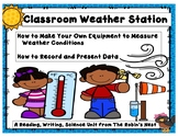 Classroom Weather Station:  Easy to Make Weather Equipment,  Forecasting Weather