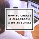 How to Create a Classroom Website Bundle