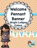 Classroom Welcome Pennant Banner - Lollipop Bright Colors
