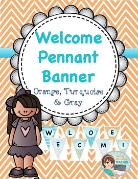 Classroom Welcome Pennant Banner - Turquoise, Orange & Gray