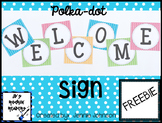 Classroom Welcome Sign- Bright Polka Dot
