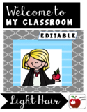 Classroom Welcome Sign - Light Hair *EDITABLE*