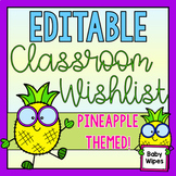 Classroom Wishlist for Back to School EDITABLE-Pineapples