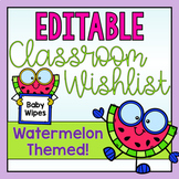Classroom Wishlist for Back to School EDITABLE-Watermelons