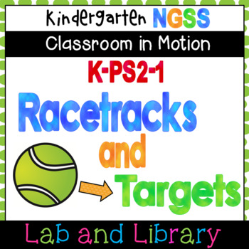 Kindergarten Classroom in Motion: NGSS Force and Motion Unit (K-PS2-1)