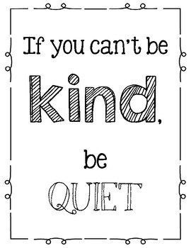 Classroom poster if you can't be kind, be quiet
