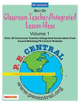 Classroom/Teacher Integrated Lesson Ideas (Volume 1)