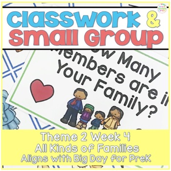 Classwork & Small Group(Pairs with Scholastic Big Day for Pre-K) Theme 2 Week 4
