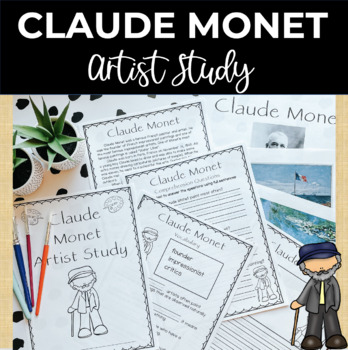 Claude Monet Famous Artist Study and Close Reading Packet
