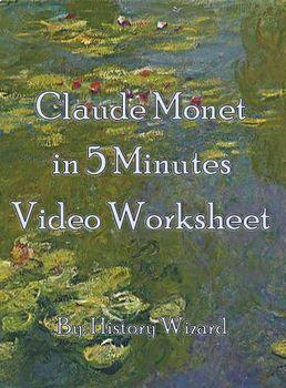Claude Monet in 5 Minutes Video Worksheet