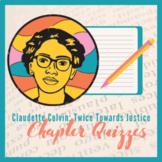 Claudette Colvin: Twice Towards Justice Chapter Quizzes