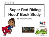Claudia Davila's 'Super Red Riding Hood' Book Study With Activities